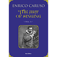 The art of singing: Illustrated Edition - Vol. 1