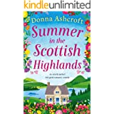 Summer in the Scottish Highlands: An utterly perfect feel-good romantic comedy