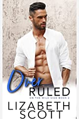 Over Ruled (On the Wild Side Book 2) Kindle Edition