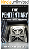 The Penitentiary: A Science Fiction Adventure (The Moon Penitentiary Series Book 2)
