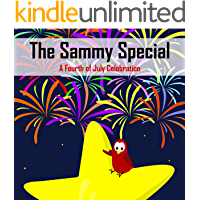 The Sammy Special: A Fourth of July Celebration (Sammy the Bird Book)