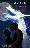 Die Treue des Drachen (Zeitensprung  1)