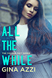 All the While: A College Romance (The College Pact Series Book 3)