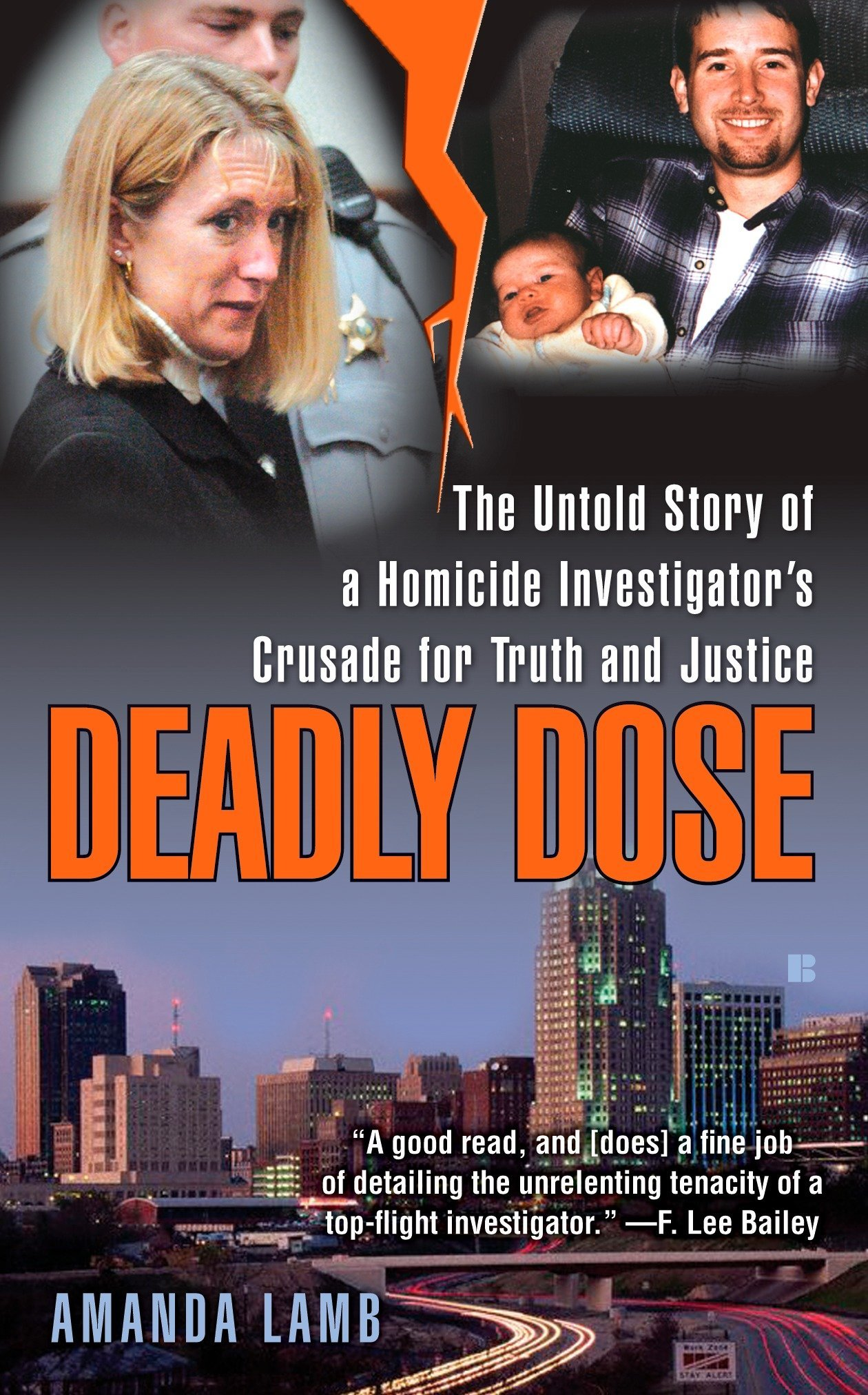 Deadly Dose: The Untold Story of a Homicide Investigator's Crusade for Truth and Justice ebook