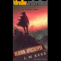 Reborn: Apocalypse (Volume 3)(Re-Release): (A LitRPG/Wuxia Story)