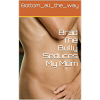 Brad The Bully Seduces My Mom (English Edition)