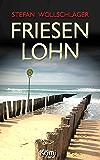 Friesenlohn: Ostfriesen-Krimi (Diederike Dirks ermittelt 4) (German Edition)