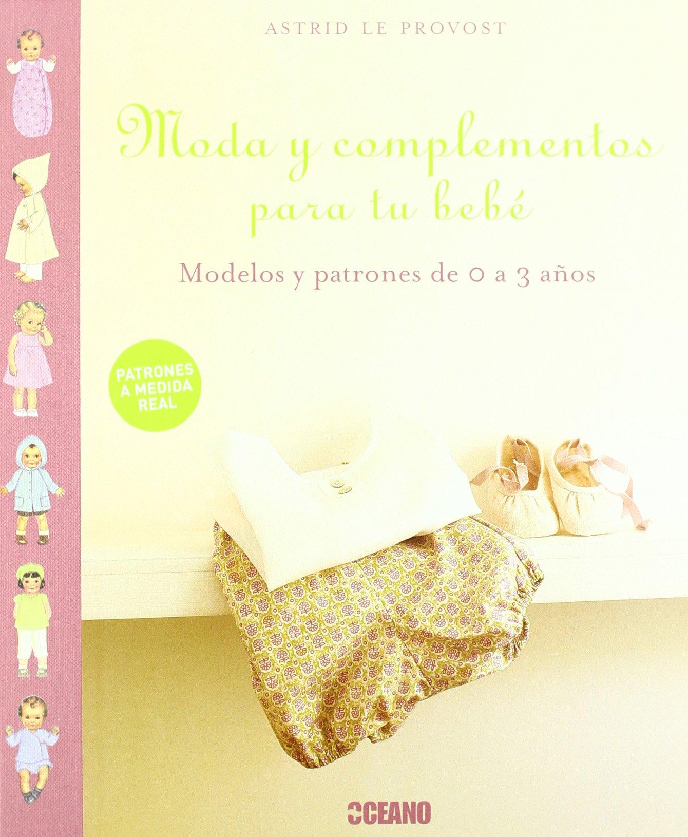 MODA Y COMPLEMENTOS PARA TU BEBE (Spanish Edition) (Spanish) Paperback – 2013