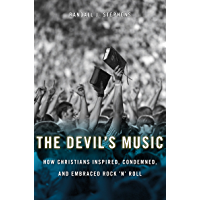The Devil's Music: How Christians Inspired, Condemned, and Embraced Rock 'n' Roll book cover