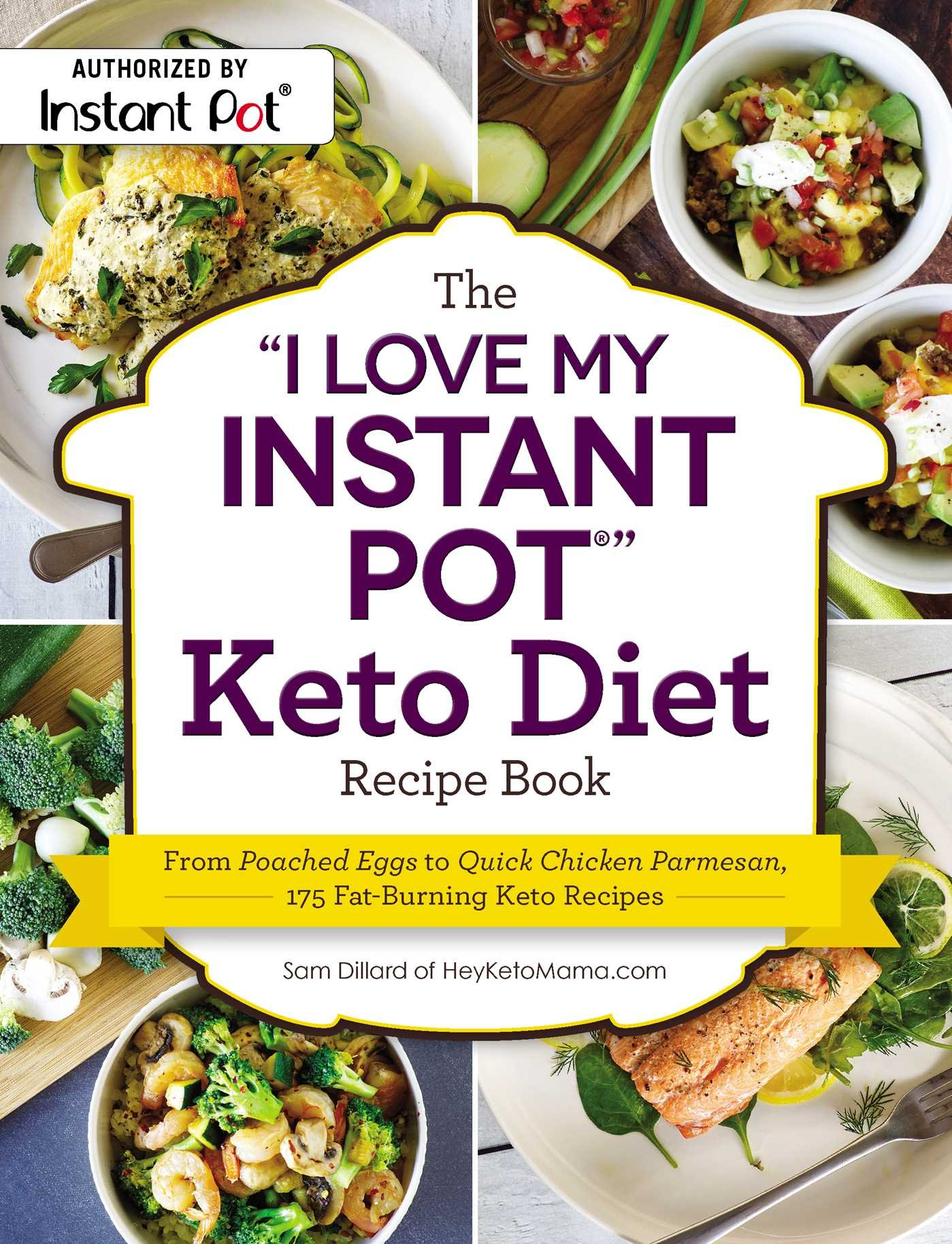 "The ""I Love My Instant Pot®"" Keto Diet Recipe Book: From Poached Eggs to  Quick Chicken Parmesan, 175 Fat-Burning Keto Recipes (""I Love My"" Series)  Paperback ..."