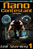 Nano Contestant - Episode 1: Whatever It Takes (2nd Edition): The Free Technothriller Futuristic Science Fiction Adventure of a Cyberpunk Marine (Nano Contestant Series) (English Edition)