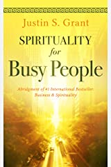 Spirituality for Busy People: An Abridgment of: Business & Spirituality Kindle Edition