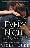 Every Night Without You: Caine & Addison Duet, Book Two of Two (Unfinished Love series, 2)