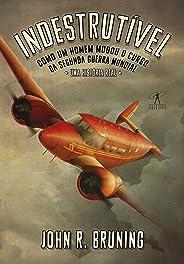 Indestrutível: Como um homem mudou o curso da Segunda Guerra Mundial