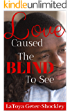 Love Caused The Blind To See
