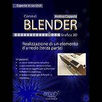 Corso di Blender – Grafica 3D. Livello 12: Realizzazione di un elemento d'arredo (terza parte) (Self-Help e Scienza della Mente)