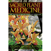 Sacred Plant Medicine: The Wisdom in Native American Herbalism (English Edition)