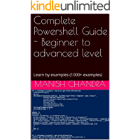 Complete Powershell Guide - Beginner to advanced level : Learn by examples (1000+ examples) (English Edition)