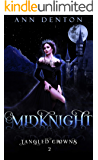MidKnight: A Reverse Harem Fantasy (Tangled Crowns Book 2)