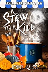 A Stew to a Kill (A Callie's Kitchen Cozy Mystery Book 4) Kindle Edition