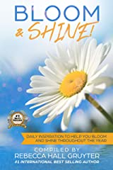 Bloom & Shine: Daily Inspiration to Help You Bloom and SHINE Throughout the Year Kindle Edition