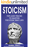 Stoicism: Tips and Tricks to Master the Stoic Way of Life (English Edition)