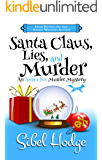 Santa Claus, Lies, and Murder (Amber Fox Mysteries book #4.5 - Novella): A fun-filled mystery with wacky capers, chaos…