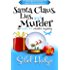 Santa Claus, Lies, and Murder (Amber Fox Mysteries book #4.5 - Novella): A fun-filled mystery with wacky capers, chaos, and murder (The Amber Fox Murder Mystery Series)