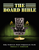 The Board Bible: Army Promotion Board Preparation Guide