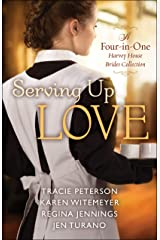 Serving Up Love: A Four-in-One Harvey House Brides Collection Kindle Edition