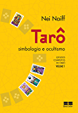 Tarô, simbologia e ocultismo (Estudos completos do tarô Livro 1)