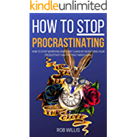 How to Stop Procrastinating: How to Stop Worrying and Start Living by Increasing Your Productivity and Getting Things…
