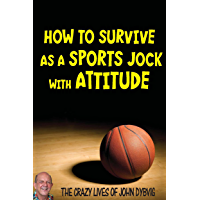 How to Survive as a Sports Jock with Attitude (The Crazy Lives of John Dybvig) (English Edition)