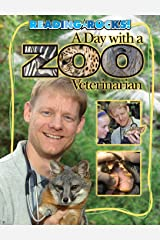 A Day with a Zoo Veterinarian (Reading Rocks!) Kindle Edition
