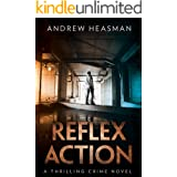 Reflex Action: A Thrilling Crime Novel (The Crime Collection Book 1)