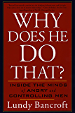 Why Does He Do That?: Inside the Minds of Angry and Controlling Men (English Edition)