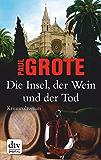 Die Insel, der Wein und der Tod: Kriminalroman (German Edition)
