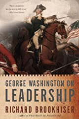 George Washington On Leadership Kindle Edition