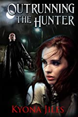 Outrunning The Hunter (Running Series Book 1) Kindle Edition