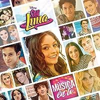 Soy Luna. Música en Ti