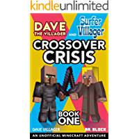 Dave the Villager and Surfer Villager: Crossover Crisis, Book One: An Unofficial Minecraft Adventure (Dave Villager and…