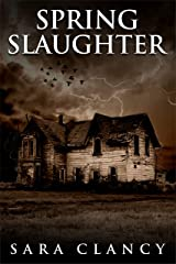 Spring Slaughter: Scary Supernatural Horror with Monsters (The Bell Witch Series Book 4) Kindle Edition