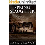 Spring Slaughter: Scary Supernatural Horror with Monsters (The Bell Witch Series Book 4)