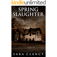 Spring Slaughter: Scary Supernatural Horror with Monsters (The Bell Witch Series Book 4) book cover