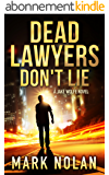 Dead Lawyers Don't Lie: A Gripping Thriller (Jake Wolfe Book 1) (English Edition)
