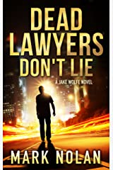 Dead Lawyers Don't Lie: A Gripping Thriller (Jake Wolfe Book 1) Kindle Edition