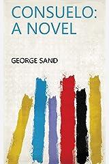 Consuelo: a Novel Kindle Edition