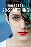 How To Be A 20-Something