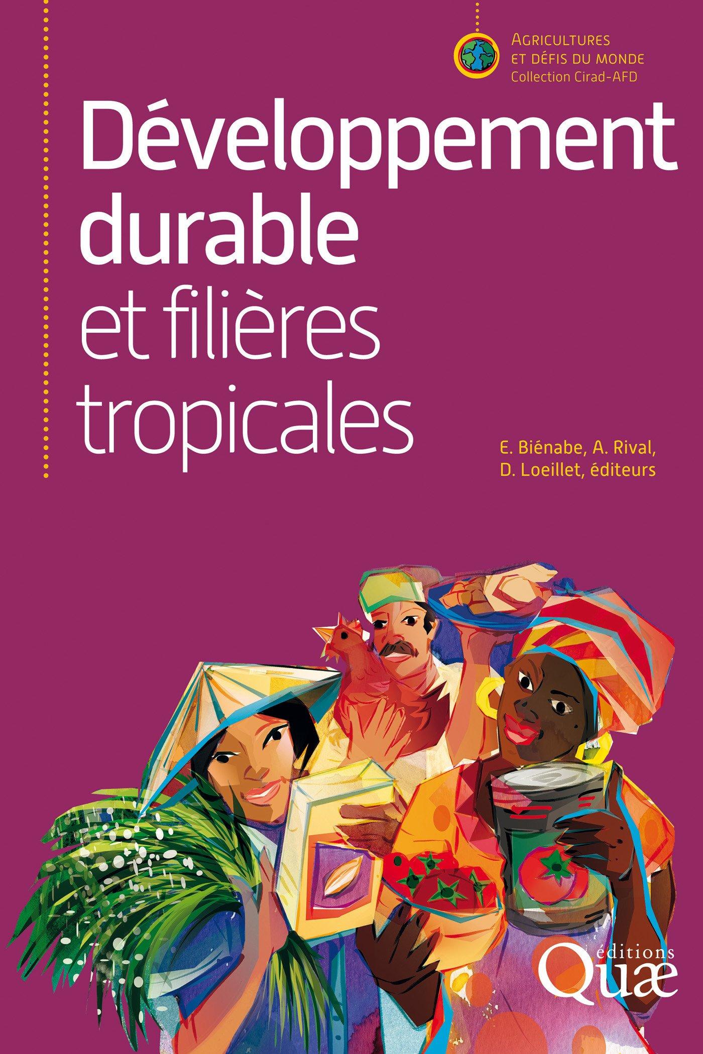 Développement Durable Et Filières Tropicales  Agricultures Et Défis Du Monde   French Edition