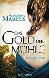 Das Gold der Mühle: Historischer Roman (German Edition)
